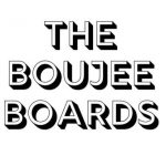 The Boujee Boards